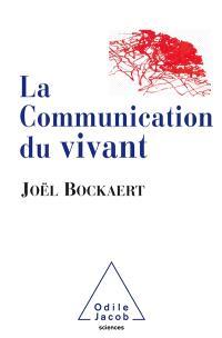 La communication du vivant : de la bactérie à Internet