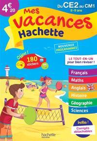 Mes vacances Hachette du CE2 au CM1, 8-9 ans : le tout-en-un pour bien réviser ! : nouveaux programmes