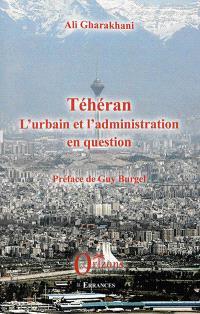 Téhéran : l'urbain et l'administration en question