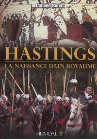 Hastings : la naissance d'un royaume