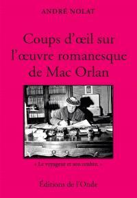 Coups d'oeil sur l'oeuvre romanesque de Mac Orlan