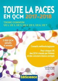 Toute la PACES en QCM, 2017-2018 : tronc commun : UE1, UE2, UE3, UE4, UE5, UE6, UE7