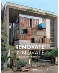 Renovate innovate reclaimed/Upcycled Dwellings