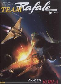 Team Rafale. Volume 9, North Korea