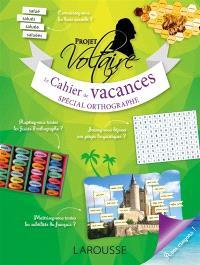 Projet Voltaire : le cahier de vacances spécial orthographe