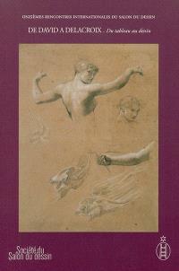 De David à Delacroix. Volume 1, Du tableau au dessin