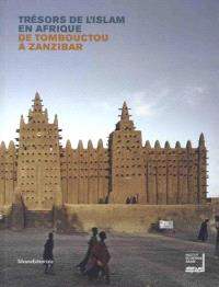 Trésors de l'islam en Afrique : de Tombouctou à Zanzibar