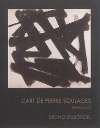 L'art de Pierre Soulages : approches