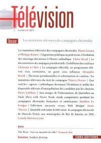 Télévision. n° 8, Les mutations télévisées des campagnes électorales