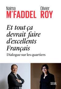 Et tout ça devrait faire d'excellents Français : dialogue sur les quartiers