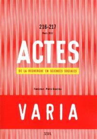 Actes de la recherche en sciences sociales. n° 216-217