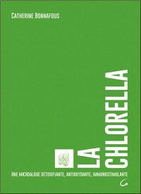 La chlorella : une microalgue détoxifiante, antioxydante, immunostimulante