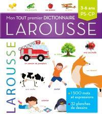 Mon tout premier dictionnaire Larousse : 3-6 ans, PS-CP