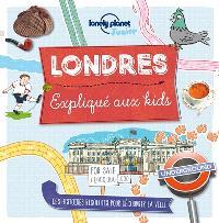 Londres expliqué aux kids : des histoires rigolotes pour découvrir la ville