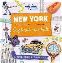 New York expliqué aux kids : des histoires rigolotes pour découvrir la ville