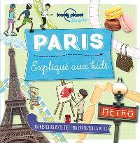 Paris expliqué aux kids : des histoires rigolotes pour découvrir la ville