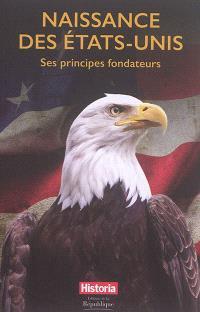 Naissance des Etats-Unis : ses principes fondateurs