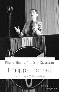 Philippe Henriot : la voix de la collaboration