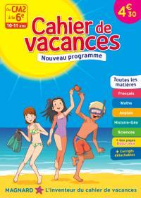 Cahier de vacances du CM2 à la 6e, 10-11 ans : toutes les matières : nouveau programme