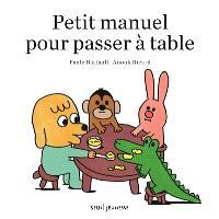 Petit manuel pour passer à table