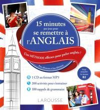 15 minutes par jour pour se remettre à l'anglais : une méthode efficace pour parler anglais ! : pour débutants et faux débutants, pour acquérir le niveau A2