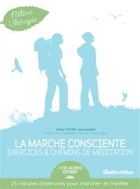 La marche consciente : exercices et chemins de méditation