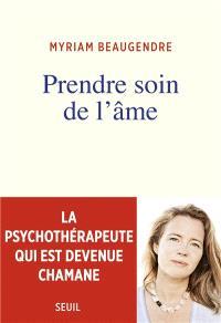 Prendre soin de l'âme : la psychothérapeute qui est devenue chamane