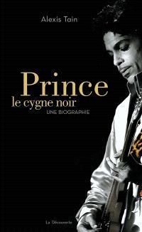 Prince, le cygne noir : une biographie