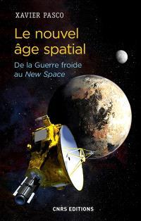 Le nouvel âge spatial : de la guerre froide au new space