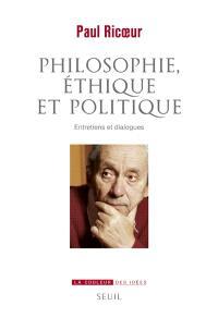 Philosophie, éthique et politique : entretiens et dialogues