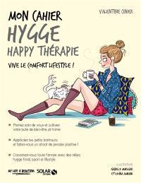 Mon cahier hygge : happy thérapie : vive le comfort lifestyle !