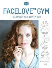 Facelove gym : 30 exercices anti-rides