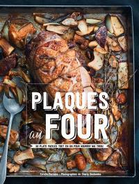 Plaques au four : 50 plats faciles tout en un pour nourrir ma tribu