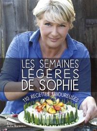 Les semaines légères de Sophie : 110 recettes savoureuses
