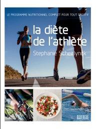 La diète de l'athlète : le programme nutritionnel complet pour tout sportif