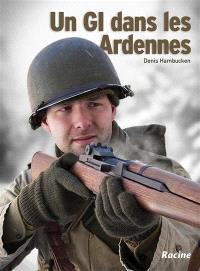 Le quotidien des GI : la bataille des Ardennes