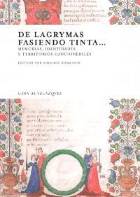 De lagrymas fasiendo tinta... : memorias, identidades y territorios cancioneriles