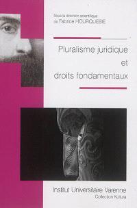 Pluralisme juridique et droits fondamentaux