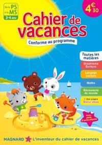 Cahier de vacances de la PS à la MS, 3-4 ans : toutes les matières : conforme au programme