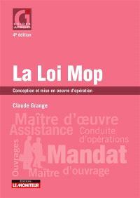 La loi Mop : conception et mise en oeuvre d'opération