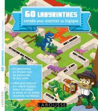 60 labyrinthes corsés pour exercer sa logique