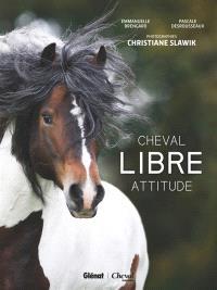 Cheval : libre attitude