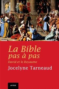 La Bible pas à pas. Volume 5, David et les rois d'Israël