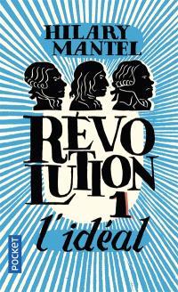 Révolution. Volume 1, L'idéal