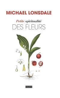 Petite spiritualité des fleurs