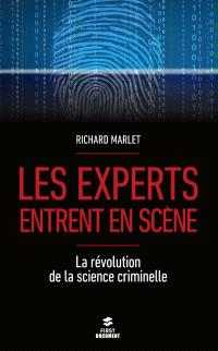Les experts entrent en scène : la révolution de la science criminelle