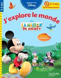 La maison de Mickey : j'explore le monde : toute petite section, 2-3 ans