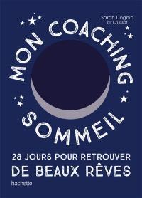 Mon coaching sommeil : 28 jours pour retrouver de beaux rêves