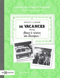 Petit cahier de vacances : jouez à réviser vos classiques !
