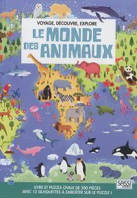 Voyage, découvre, explore, Le monde des animaux : livre et puzzle ovale de 200 pièces : avec 12 silhouettes à emboîter sur le puzzle !